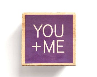 YOU + ME - Rubber Stamp - Save the Date Invite, Valentine Cards, Love Gift, Branding, Packaging, Invitations, Party, Favors, Wedding Gift