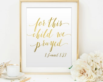 Bible Verse Print. For this child we prayed 1 Samuel 1:27 Nursery  Print. Gold & Black Christian Wall Decor. Scripture Art. INSTANT DOWNLOAD