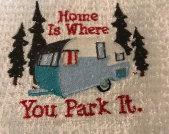 Embroidered Dish Towel - Home is Where You Park it...