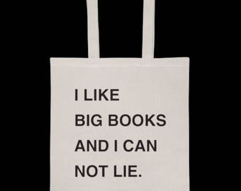 I Like Big Books and I can not lie. Tote bag Quote. Literary tote, book nerd