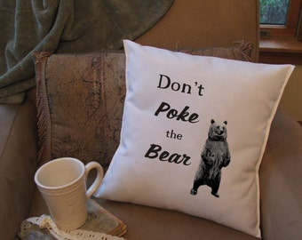 dont poke the bear throw pillow cover, custom throw pillow cover, decorative throw pillow cover