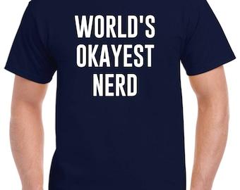 Nerd Shirt-World's Okayest Nerd T Shirt Gift for Nerd Men Women