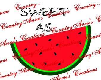 "SVG PNG DXF Eps Ai Wpc Cut file for Silhouette, Cricut, Pazzles, ScanNCut - ""Sweet as Watermellon""  svg"