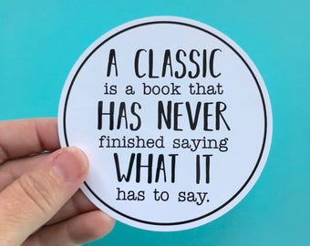 a classic is a book...   bumper sticker, laptop decal, water bottle sticker   any smooth surface