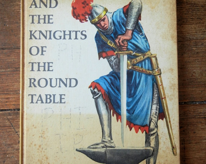 1954 King Arthur and the Knights of the Round Table Hard Cover Children's Book. Estelle B. Schneider, Jay Hyde Barnum. FN.  Random House.