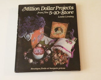 Million dollar project from 5 & 10 c Store by Leslie Lindsey. Hardcover