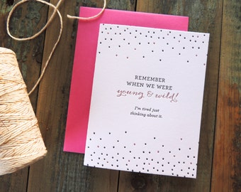 Remember When letterpress card, friendship old friends girlfriends fun funny young wild party everyday dots modern pink black