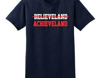 Cleveland Believeland Achieveland Sports
