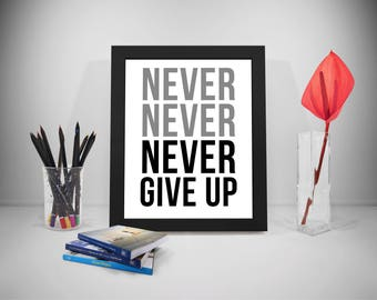 Never Never Never Give Up, Motivational Decor, Motivation Printable, Motivation Poster, Inspiration Poster, Quotes About Life