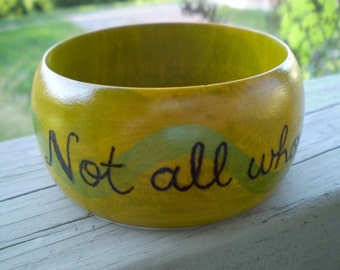 Not All Who Wander Are Lost Burned and Inked Wood Bangle