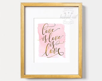 Love is love, INSTANT DOWNLOAD, Pink and gold, Love quote, Love print, Love wall art, Inspirational quote, Inspirational art, Gift for her
