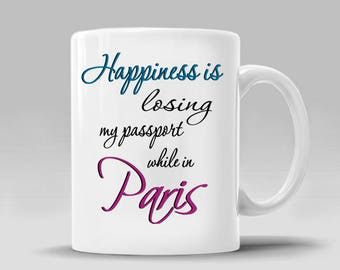 PARIS COFFEE Mug Happiness Passport Coffee Lover Gift Funny Paris Gift Funny Gift Ideas Humor Coffee Addict Mug Cup_11 - 15 oz Cup_408M