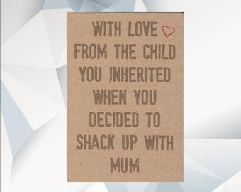 With Love From The Child You Inherited When You Decided To Shack Up With Mum, You're like a dad to me, stepdad, Step Dad Fathers day Card,