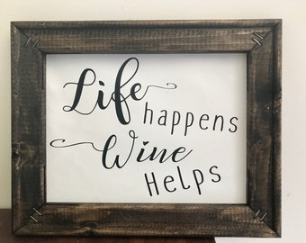 Life happens wine helps reverse canvas sign