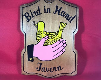 "Bird in Hand Tavern Wooden Sign - Vintage Tavern Sign - 9"" x 6"" - Made in Japan"
