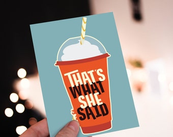 Postcard: That's what she said