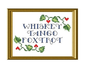 WTF Whiskey Tango Foxtrot Funny Quote Cross Stitch Pattern