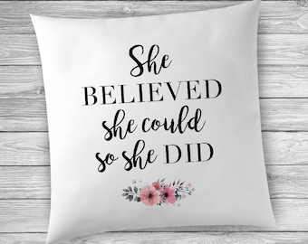 She Believed She Could So She Did, Graduation Gift, Pillow Cover, Pillowcase, Gift for Her