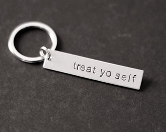 Treat Yo Self Keychain, Hand Stamped Keychain, Gifts for Her, Gifts for Him, Treat Yourself, Gift Under 15, Stocking Stuffer