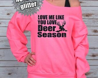 Love Me Like You Love Deer Season Off Shoulder Raw Edge Sweatshirt for Women GLITTER (black), Hunting Shirts, Open Season, Southern Belle