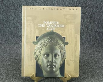 Lost Civilizations Pompeii The Vanished City By Time-LIFE Books C. 1992