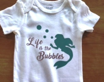 Life is the Bubbles Mermaid onesie, toddler shirt