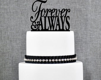 Forever and Always Wedding Cake Topper, Script Forever and Always Cake Topper- (T049)