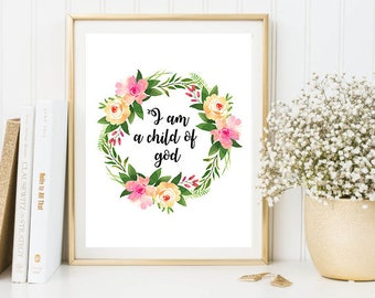 I Am A Child Of God, Floral Printable, Floral Wreath Art, Scripture Art, Christian Printable, Scripture Print, Christian Art, Floral Poster