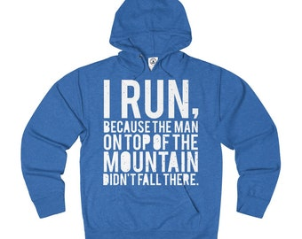 I Run The Mountain French Terry Hoodie