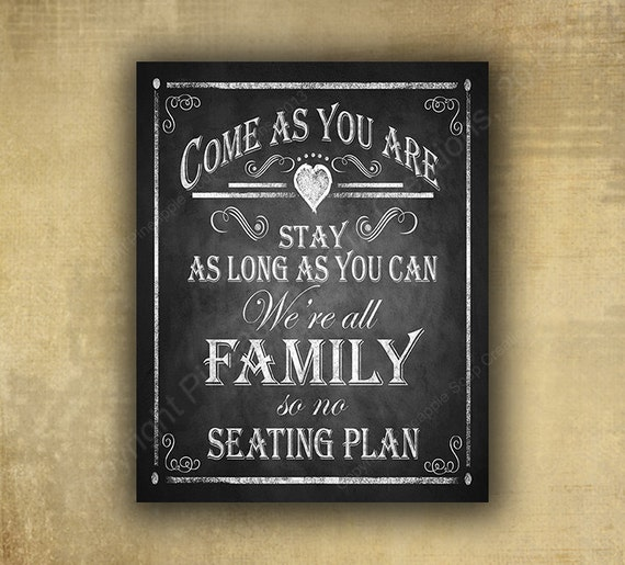 Come as you are, stay as long as you can. We're all family here so no seating plan - Printed Wedding chalkboard sign -  rustic heart line