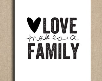 Love Makes a Family Art Print 8x10 inch. Adoption Art. Family Art. Blended Family Gift. New Home Gift. Mothers Day Gift. Fathers Day Gift.