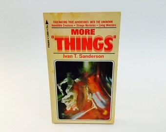 Vintage Supernatural Book More Things by Ivan T. Sanderson 1969 Paperback True Stories