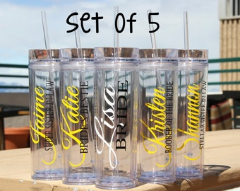 SALE, 5 Skinny Personalized Bridesmaid Tumblers - Wedding Party Acrylic Tall Tumblers - Set of FIVE