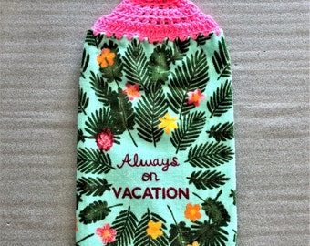 ALWAYS ON VACATION Extra Plush Crochet Towel, double layer towel, hanging towel, decorative towel, dish towel, housewarming gift, flowers