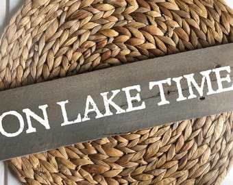On Lake Time Lake house Sign - Hand painted, Wood Sign
