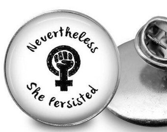 Nevertheless She Persisted/ Lapel Pin/ She Persisted Pin/ Political Pin/ Feminism Jewelry/ Feminist Pin/Gift for Mom