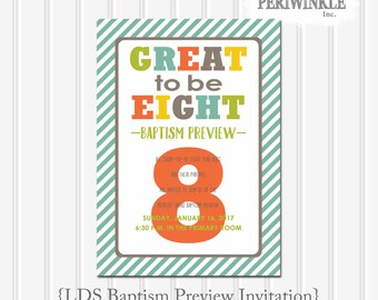 LDS Baptism Preview Printable Invitation 5x7 or 4x6-Great to be Eight