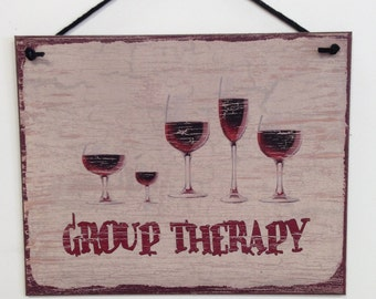 """Group Therapy--8""""X10"""" wine sign"""
