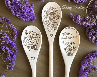 Floral Spoons, Rose, Moms don't need a recipe, Sunflower, Wood Spoon
