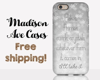 Phone Case Flakes, Flurries, Swirls, Crystals Whatever Form It Comes In, I'll Take It Gilmore Girls TV Stars Hollow Galaxy S6 S7 iPhone 5 6