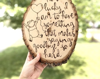 Winnie The Pooh Quote   How Lucky I am To Have Something That Makes Saying Goodbye So Hard   Nursery and Special Occasion Sign