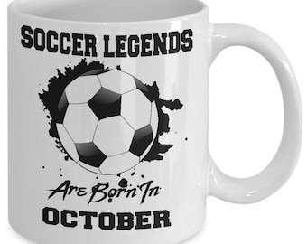 October Soccer Legends 11oz White Coffee Mug Gift for Soccer Players, Soccer Gift Idea, Soccer Coach Gift, Soccer Mug