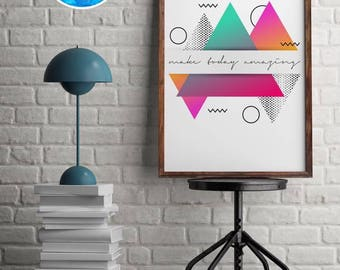 Make Today Amazing Home Décor Print by North C Designs