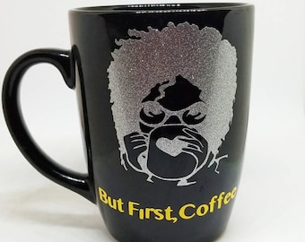 Coffee Mug- But First, Coffee