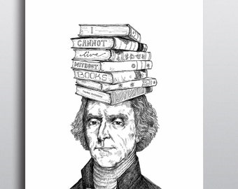 I Cannot Live Without Books ~ Thomas Jefferson American President Quotes ~ Art & Design Prints