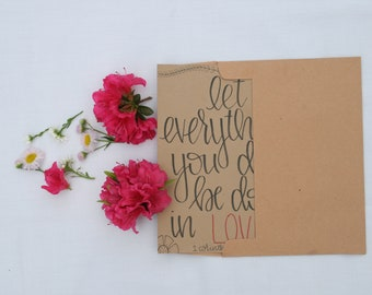 let everything you do be done in love || hand-lettered quote on CARDSTOCK