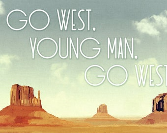 "Limited Edition Signed Fine Art Print - ""Go West, Young Man, Go West"" (Monument Valley) (Edition of 50)"