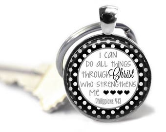 Philippians 4:13 - I can do all things through Christ who strengthens me - Christian key chain - Bible verse key chain - Christian gift