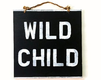 Wild Child Wood Sign / Bohemian Decor / Hippie Decor / Gypsy Decor / Dorm Room Decor / Wall Decor / Wall Art / Gifts for College Students