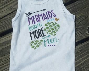 Mermaid shirt, mermaid tank, mermaids have more fun t shirt , mermaid outfit, mermaid glitter shirt